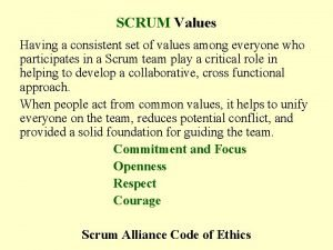SCRUM Values Having a consistent set of values