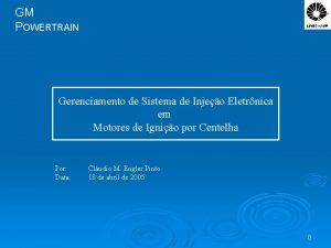 GM POWERTRAIN Gerenciamento de Sistema de Injeo Eletrnica