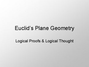 Euclids Plane Geometry Logical Proofs Logical Thought History