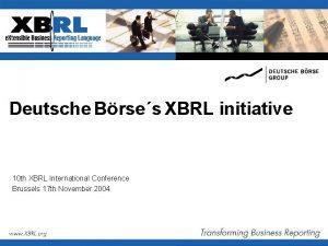 Deutsche Brses XBRL initiative 10 th XBRL International