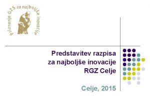 Predstavitev razpisa za najbolje inovacije RGZ Celje 2015