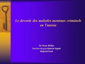 Le devenir des malades mentaux criminels en Tunisie