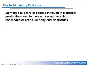 Chapter 14 Lighting Production Lighting designers and those