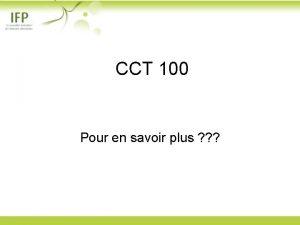CCT 100 Pour en savoir plus Les formations