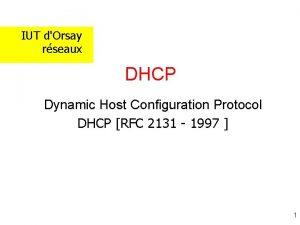 IUT dOrsay rseaux DHCP Dynamic Host Configuration Protocol