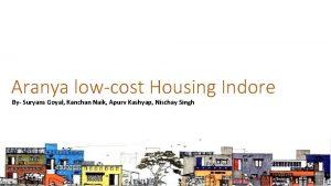 Aranya lowcost Housing Indore By Suryans Goyal Kanchan