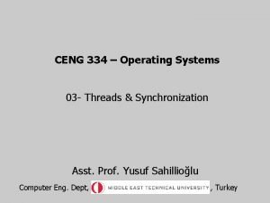 CENG 334 Operating Systems 03 Threads Synchronization Asst
