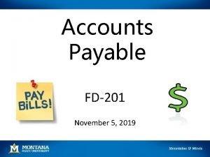 Accounts Payable FD 201 November 5 2019 Agenda