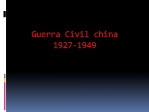 Guerra Civil china 1927 1949 Guerra Civil China