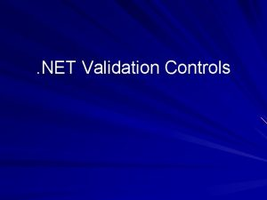 NET Validation Controls Today What Validation controls do
