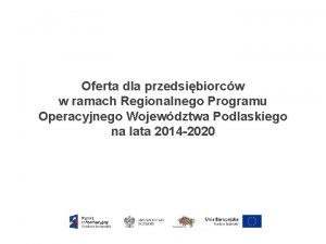 Oferta dla przedsibiorcw w ramach Regionalnego Programu Operacyjnego