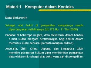 Materi 1 Komputer dalam Konteks HUKUM HUKUM HUKUM