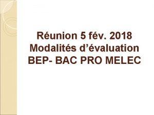 Runion 5 fv 2018 Modalits dvaluation BEP BAC