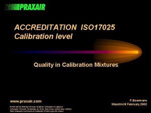 ACCREDITATION ISO 17025 Calibration level Quality in Calibration