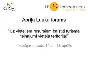 Apra Lauku forums Uz vietjiem resursiem balstti trisma