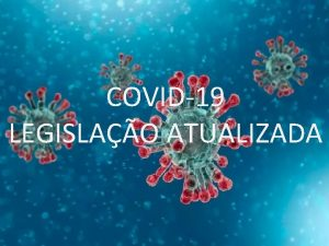 COVID19 LEGISLAO ATUALIZADA LEGISLAO DECRETO N 4636 R