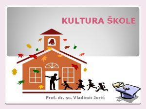 KULTURA KOLE Prof dr sc Vladimir Juri Kultura