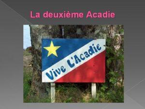 La deuxime Acadie La plupart des terres de