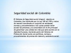 Seguridad social de Colombia El Sistema de Seguridad