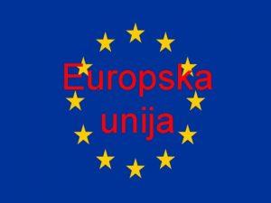 Europska unija to je Europska unija Europska unija