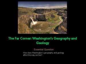 The Far Corner Washingtons Geography and Geology Essential
