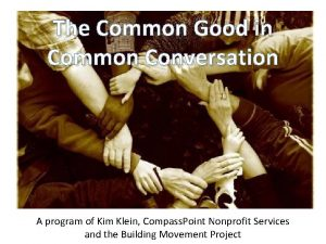 The Common Good in Common Conversation A program