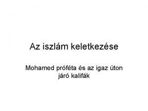 Az iszlm keletkezse Mohamed prfta s az igaz
