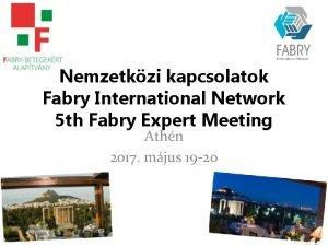 Nemzetkzi kapcsolatok Fabry International Network 5 th Fabry