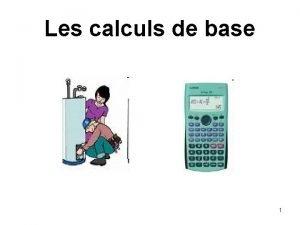 Les calculs de base 1 Les chiffres aprs