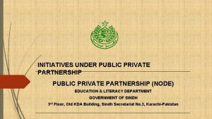 INITIATIVES UNDER PUBLIC PRIVATE PARTNERSHIP PUBLIC PRIVATE PARTNERSHIP