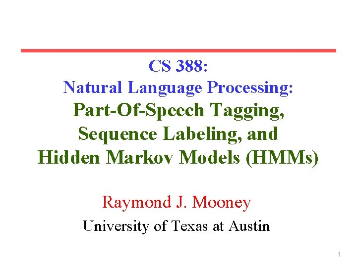 CS 388 Natural Language Processing PartOfSpeech Tagging Sequence