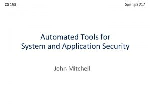 Spring 2017 CS 155 Automated Tools for System