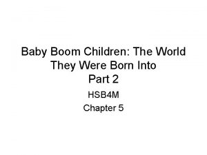 Baby Boom Children The World They Were Born
