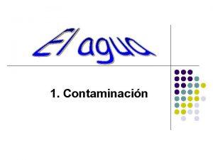 1 Contaminacin Pobreza y desigualdad l l A