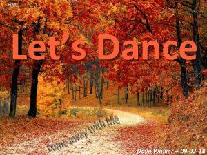 Lets Dance Dave Walker 09 02 18 Psalm