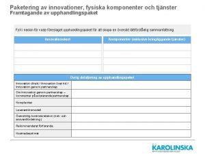 Paketering av innovationer fysiska komponenter och tjnster Framtagande