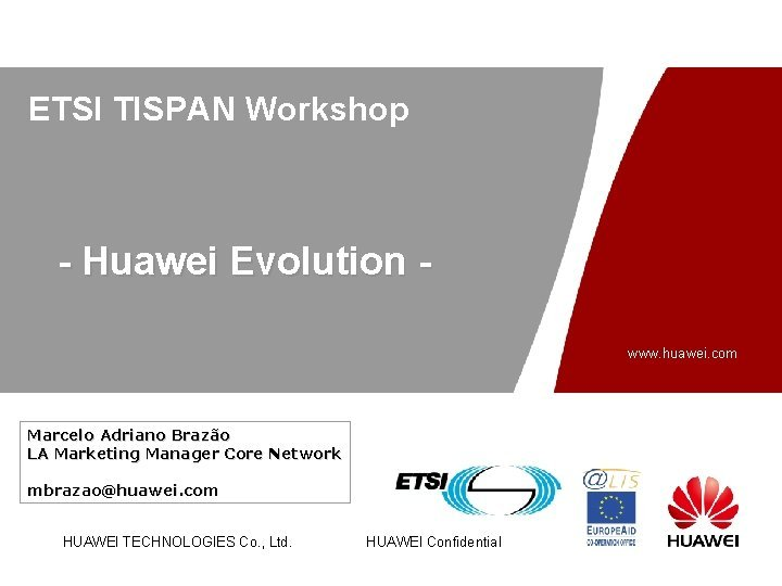 ETSI TISPAN Workshop Huawei Evolution www huawei com