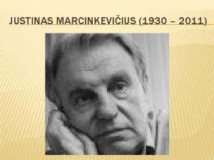 JUSTINAS MARCINKEVIIUS 1930 2011 GERUMAS TAS GYVENIMAS KAS