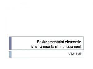 Environmentln ekonomie Environmentln management Vilm Pail Environmentln management