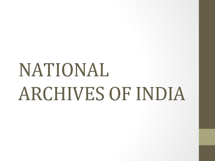 NATIONAL ARCHIVES OF INDIA INTRODUCTION The National Archives