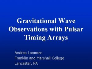Gravitational Wave Observations with Pulsar Timing Arrays Andrea