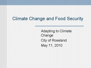 Climate Change and Food Security Adapting to Climate