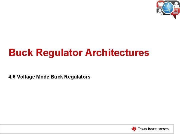 Buck Regulator Architectures 4 6 Voltage Mode Buck