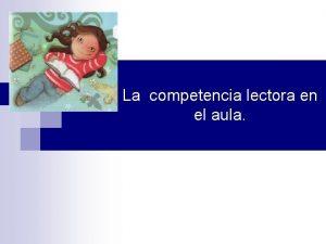 La competencia lectora en el aula En resumen