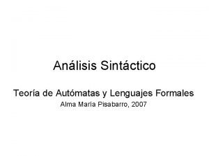 Anlisis Sintctico Teora de Autmatas y Lenguajes Formales