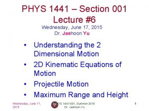 PHYS 1441 Section 001 Lecture 6 Wednesday June