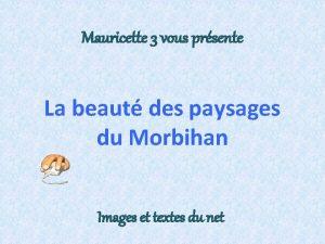 Mauricette 3 vous prsente La beaut des paysages
