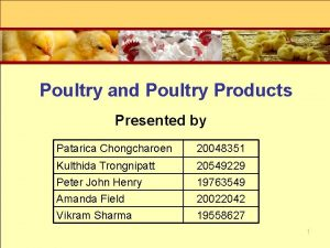 Poultry and Poultry Products Presented by Patarica Chongcharoen