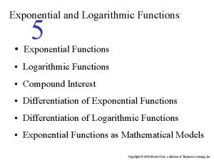 Exponential and Logarithmic Functions 5 Exponential Functions Logarithmic