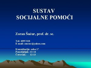 SUSTAV SOCIJALNE POMOI Zoran uur prof dr sc
